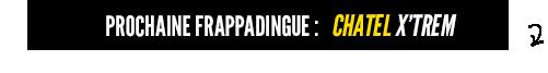 frappadingue-chatel-xtrem